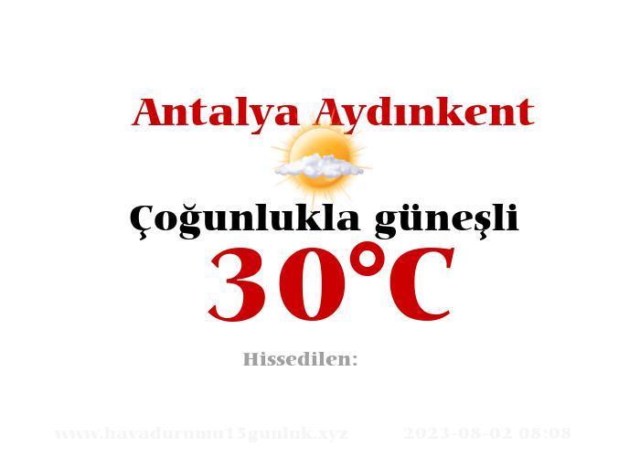 Hava Durumu Antalya Aydınkent