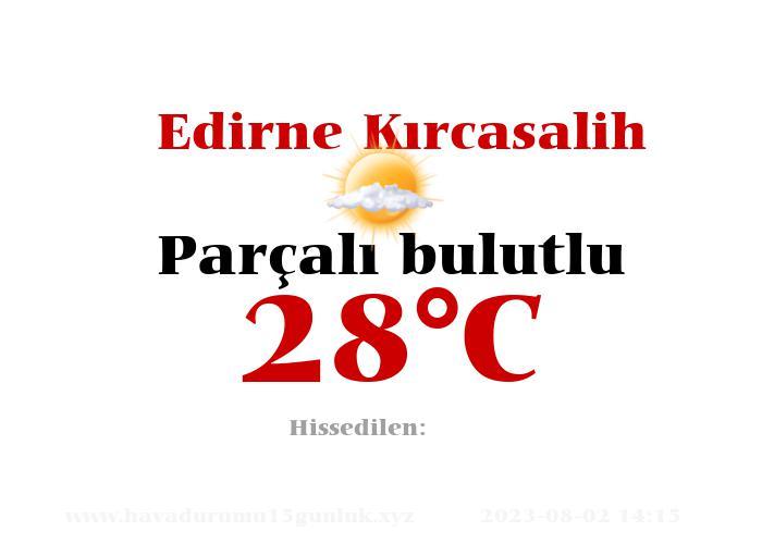 Hava Durumu Edirne Kırcasalih