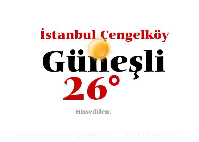 istanbul-cengelkoy hava durumu