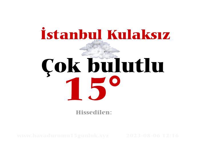 İstanbul Kulaksız Hava Durumu