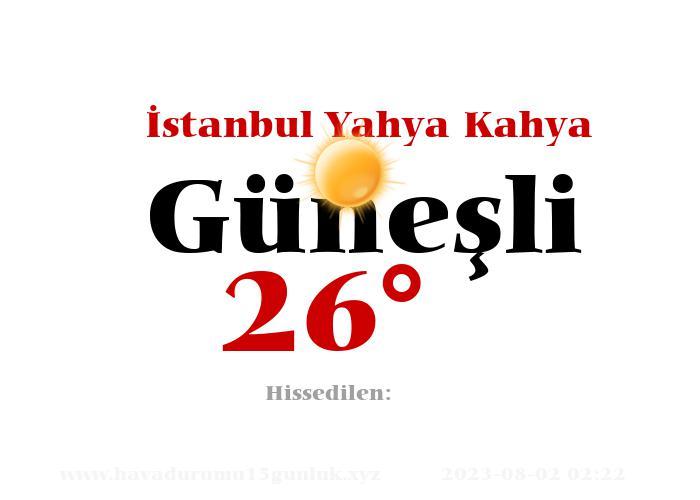 istanbul-yahya-kahya hava durumu
