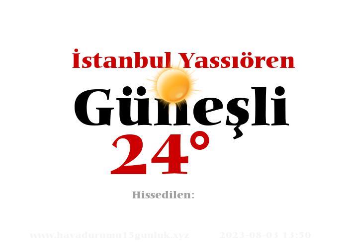 istanbul-yassioren hava durumu